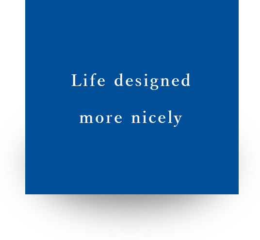 Life designed more nicely