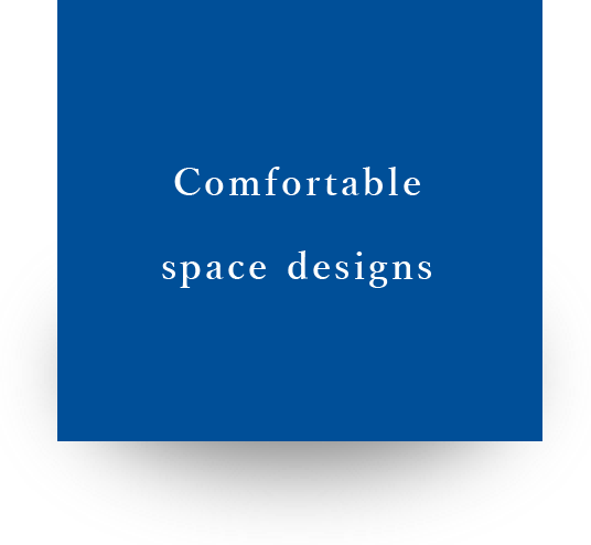 Comfortable space designs